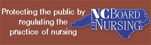NC Board of Nursing - Protecting the public by regulating the practice of nursing.